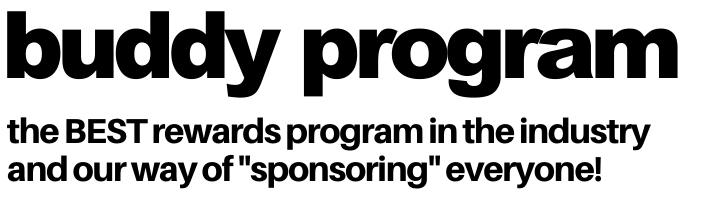 buddy program - the best rewards program in the industry